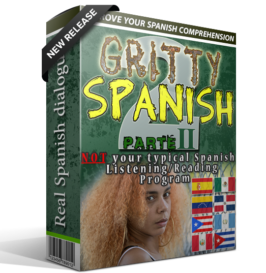 new release gritty spanish parte II